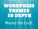 WordPress Themes In Depth
